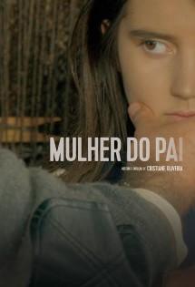 Mulher do Pai, filme em cartaz no cinema Reserva Cultural São Paulo